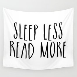 Sleep less, read more Wall Tapestry