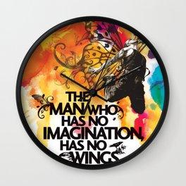 The Man With No Imagination Has No Wings Wall Clock