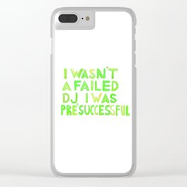 I Wasn´t A Failed DJ I Was PreSuccessful Bright Green Clear iPhone Case