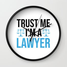 Trust Me I'm A Lawyer Funny Saying Gift Wall Clock