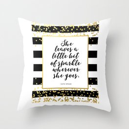 Inspirational Quote She Leaves A Little Sparkle Wherever She Goes Hustle Quote Print Kate Spade  Throw Pillow