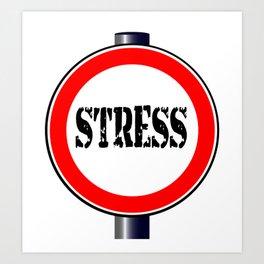 Stress Traffic Sign Art Print
