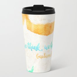 Gautama Buddha quote Travel Mug