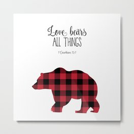 Love Bears All Things Metal Print