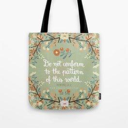 Romans 12:2 Do Not Conform Tote Bag