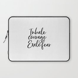Inhale Courage Exhale Fear, Motivational Wall Art, Printable Art, Motivational Quote, Inspiring Laptop Sleeve