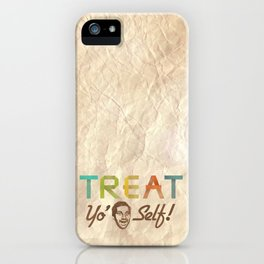 Treat Yo' Self iPhone Case