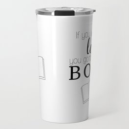 If you wanna be my lover, you gotta get me some books Travel Mug