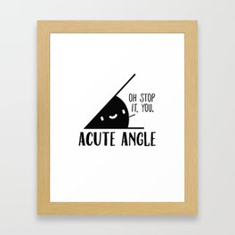 Acute Angle Math Pun Framed Art Print