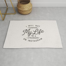 I Will Not Compare My Life to Instagram black and white typography quote poster wall art home decor Rug