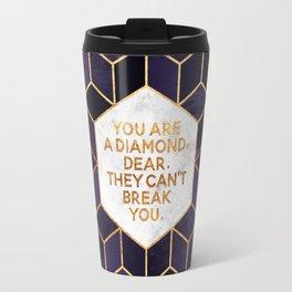 You are a diamond, dear. Travel Mug