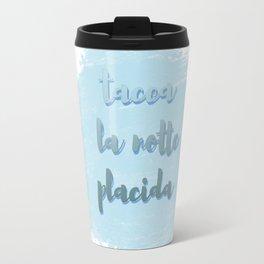 Tacea La Notte Placida | Il Trovatore | Verdi Travel Mug