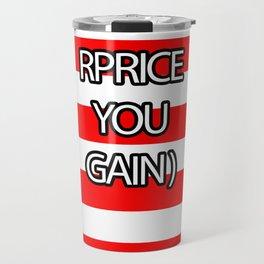 RPRICE YOU GAIN Travel Mug