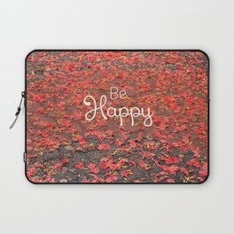 Just Be Happy Laptop Sleeve
