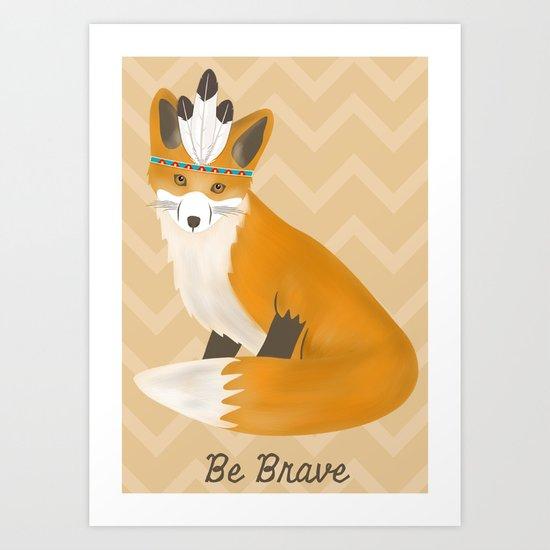 Be Brave - Fox Native Art Print