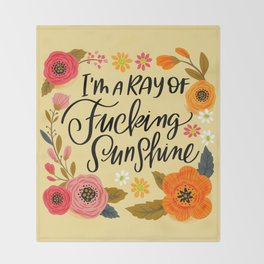 Pretty Swe*ry: I'm a Ray of Fucking Sunshine Throw Blanket