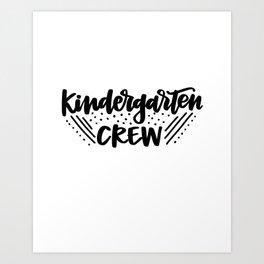 Kindergarten crew Art Print