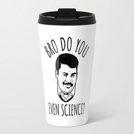 Bro Do You Even Science? Travel Mug