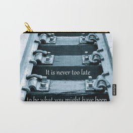 Never Too Late Carry-All Pouch