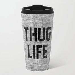 Thug Life - light Travel Mug