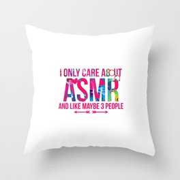 I Only Care About ASMR And Like Maybe 3 People Brain Whisper Throw Pillow