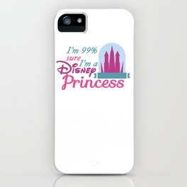 I'm sure I'm a Princess iPhone Case