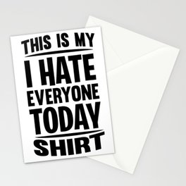 People hate Monday sarcasm Shut Up Gifts Stationery Cards