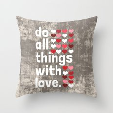 Do All Things With Love Throw Pillow