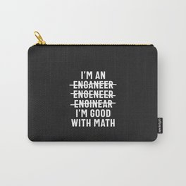 Engineer. I'm Good With Math Carry-All Pouch