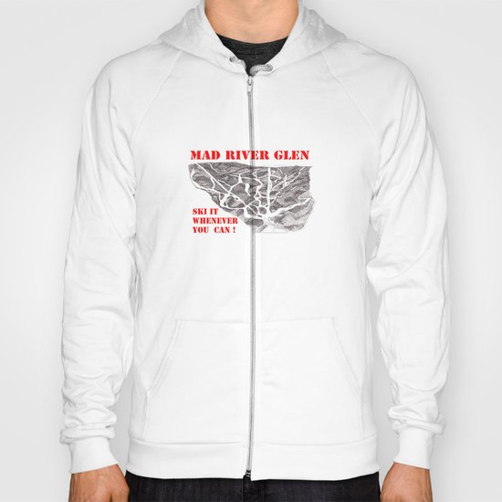 Mad River Glen Vermont, Ski it Whenever You Can! Illustration Hoody