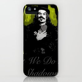What We Do in the Shadows 6 iPhone Case