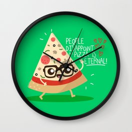 People dissapoint, Pizza is eternal Wall Clock