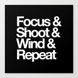 Focus & Shoot & Wind & Repeat Canvas Print