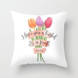 I Love You a Bushel and a Peck Throw Pillow