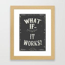 What if..it works? Chalkboard Framed Art Print