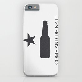 Come And Drink It iPhone Case