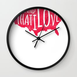 Land I Love Respect Country Loyalty Patriotism tee Wall Clock