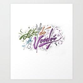 Let's do the Voodoo.... Art Print