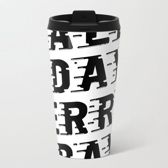 All Day Erry Day Metal Travel Mug