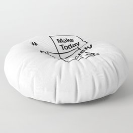 Make Today Ridiculously Amazing - Fun positive message Floor Pillow