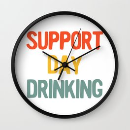 Support Day Drinking Vintage Retro 70s 80s Style Party print Wall Clock