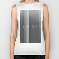 let it go Biker Tanks featuring Let Go by Jane Lacey Smith