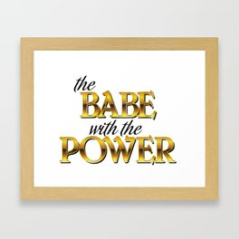 The Babe With The Power Framed Art Print