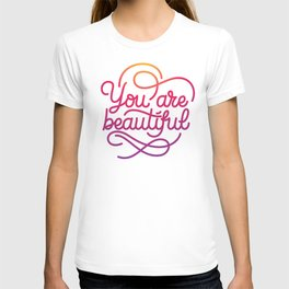 You are beautiful hand made lettering motivational quote in original calligraphic style T-shirt