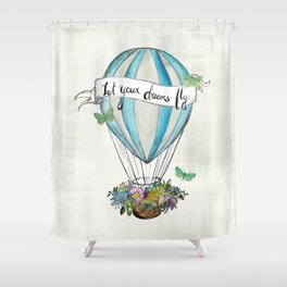 Let your dreams fly hot air balloon Shower Curtain