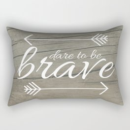Dare to be Brave Rectangular Pillow