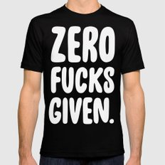 Zero Fucks Given. Mens Fitted Tee MEDIUM Black