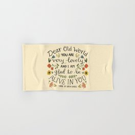 "Anne of Green Gables ""Dear Old World"" Quote Hand & Bath Towel"