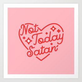 not today satan II Art Print