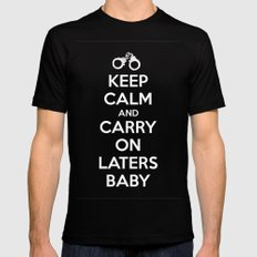 Keep calm and Carry on laters baby Mens Fitted Tee MEDIUM Black